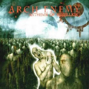 Anthems of Rebellion - Arch Enemy